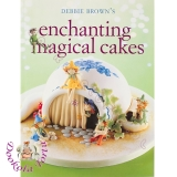 Książka ENCHANTING MAGICAL CAKES Debbie Brown